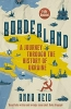 Anna  Reid,Borderland: A Journey Through the History of Ukraine
