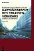 Greger, Reinhard,Haftungsrecht des Straßenverkehrs