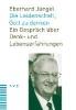 Jüngel, Eberhard,Die Leidenschaft, Gott zu denken