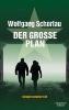 Schorlau, Wolfgang,Der gro?e Plan