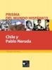 Chile y Pablo Neruda,Prisma del muendo hispanico. Texte für die Oberstufe