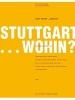 ,Stuttgart.. Wohin?