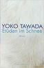 Tawada, Yoko,Et?den im Schnee