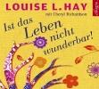 Hay, Louise L.,Ist das Leben nicht wunderbar!