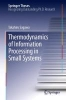 Sagawa, Takahiro,Thermodynamics of Information Processing in Small Systems
