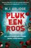 <b>M.J.  Arlidge</b>,Pluk een roos