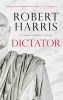 Robert  Harris,Dictator