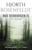<b>Hjorth  Rosenfeldt</b>,Wat verborgen is