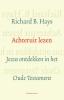 Richard B.  Hays,Achteruit lezen