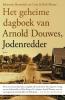 <b>Johannes  Houwink ten Cate, Bob  Moore</b>,Het geheime dagboek van Arnold Douwes, Jodenredder