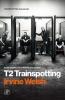 Irvine  Welsh,T2 Trainspotting