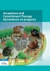 Monique  Samsen, Janneke de Heus,Acceptance and commitment therapy bij kinderen en jongeren