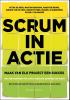 <b>Petra de Boer, Martin  Bruggink, Maarten  Bruns, Nienke van de Hoef</b>,Scrum in actie