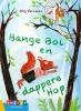 Aag  Vernelen,Bange Bol en dappere Hop