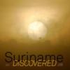 <b>Toon Fey, Marco de Nood, Gré Ploeg, Hennah Draaibaar</b>,Suriname Discovered