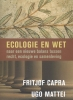 Fritjof  Capra, Uggo  Mattai,Ecologie en wet