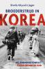 <b>Sheila Miyoshi Jager</b>,Broederstrijd in Korea