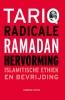 Tariq  Ramadan,RADICALE HERVORMING