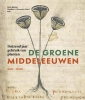 <b>De groene middeleeuwen</b>,duizend jaar gebruik van planten (600 tot 1600)