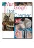 Feico  Hoekstra, Ralph  Keuning, Karin van Lieverloo,Van Gogh tot Cremer