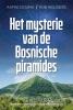 Rob  Heiligers Aafke  Douma,Het mysterie van de Bosnische piramides
