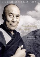 His Holiness the Dalai Lama Transforming the Mind
