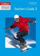 Fiona MacGregor,   Karen Morrison,   Tracey Baxter,   Sunetra Berry International Primary Science Teacher`s Guide 3