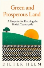 Dieter Helm Green and Prosperous Land
