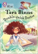 Lisa Rajan Tara Binns: Double-Quick Doctor