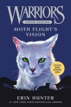 Erin Hunter,   Dan Jolley,   Lillian Diaz-Przybyl Warriors Super Edition: Moth Flight`s Vision