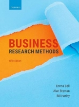 Emma Bell,   Alan Bryman,   Bill Harley Business Research Methods
