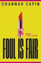 Hannah Capin , Foul is Fair