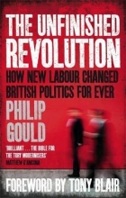 Philip Gould The Unfinished Revolution