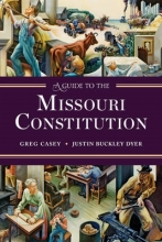Casey, Greg A Guide to the Missouri Constitution