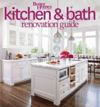 Better Homes and Gardens Better Homes and Gardens Kitchen and Bath Renovation Guide