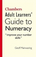 Geoff Mainwaring Chambers Adult Learners` Guide to Numeracy