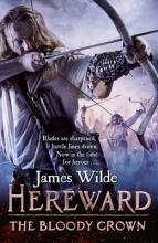 Wilde, James Hereward: The Bloody Crown