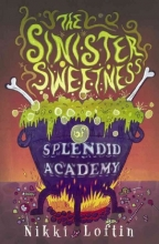 Loftin, Nikki The Sinister Sweetness of Splendid Academy