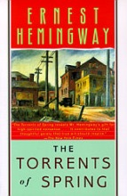 Hemingway, Ernest The Torrents of Spring