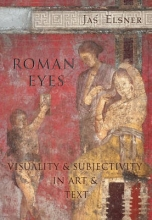 Elsner, Jas Roman Eyes - Visuality and Subjectivity in Art and Text