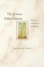 Hahn, Barbara The Jewess Pallas Athena