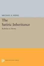 Seidel, Michael Satiric Inheritance - Rabelais to Sterne