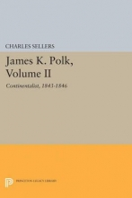 Sellers, Charles Grier James K. Polk, Volume II - Continent