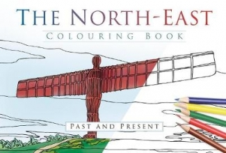 The History Press The North East Colouring Book: Past and Present