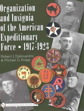 Dalessandro, R. J. Organization and Insignia of the American Expeditionary Force