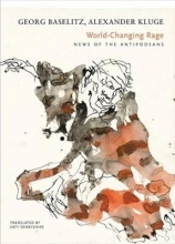 Georg Baselitz,   Alexander Kluge World-Changing Rage