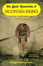 Michael A. Strassman,   John McMullen The Basic Essentials of Mountain Biking