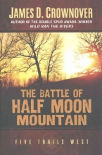 Crownover, James D. The Battle of Half Moon Mountain