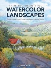 Hicks, Joyce Painting Beautiful Watercolor Landscapes