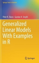 Peter K. Dunn,   Gordon K. Smyth Generalized Linear Models With Examples in R